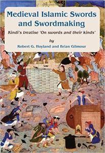 Medieval Islamic Swords and Swordmaking: Gibb Memorial Trust Arabic Studies