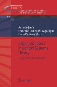 Advanced Topics in Control Systems Theory: Lecture Notes from FAP 2005