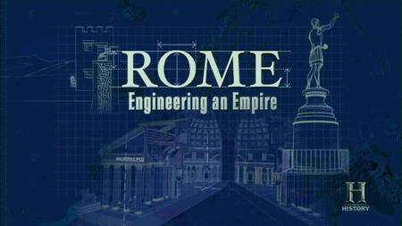 History Channel - Rome: Engineering an Empire (2005)
