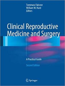 Clinical Reproductive Medicine and Surgery: A Practical Guide Ed 2