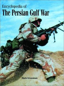 Encyclopedia Of The Persian Gulf War
