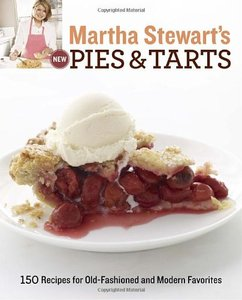 Martha Stewart's New Pies and Tarts: 150 Recipes for Old-Fashioned and Modern Favorites (repost)