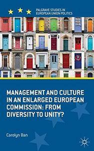 Management and Culture in an Enlarged European Commission: From Diversity to Unity?(Repost)