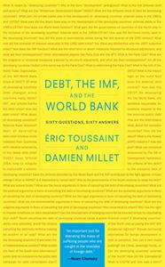 Debt, the IMF, and the World Bank: Sixty Questions, Sixty Answers