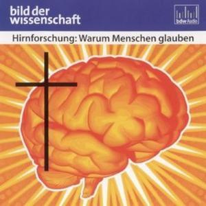 «Hirnforschung: Warum Menschen glauben» by Rüdiger Vaas