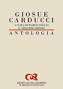 Antologia di Giosue Carducci - Marco Veglia & Edoardo Ripari