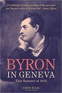 Byron in Geneva: That Summer of 1816