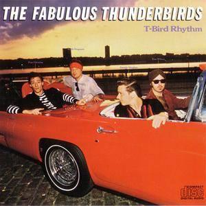 The Fabulous Thunderbirds - T-Bird Rhythm (1982) {1986 Chrysalis} **[RE-UP]**