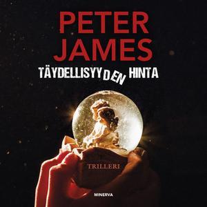 «Täydellisyyden hinta» by Peter James