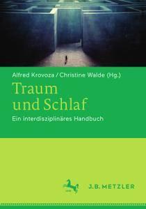 Traum und Schlaf: Ein interdisziplinäres Handbuch