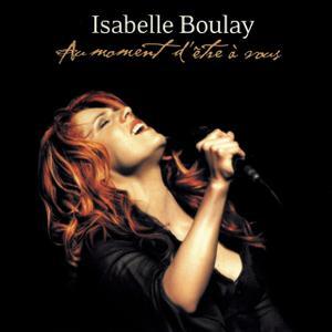 Isabelle Boulay - Au moment d'être à Vous (2003) (Repost)
