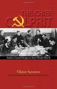 Chief Culprit: Stalin's Grand Design to Start World War II (Repost)