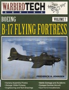 Boeing B-17 Flying Fortress (Warbird Tech Series Volume 7) (Repost)