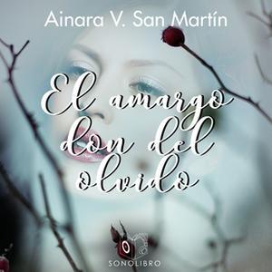 «El amargo don del olvido» by A.V. San Martin