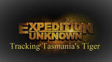 Expedition Unknown - Tracking Tasmania's Tiger (2017)
