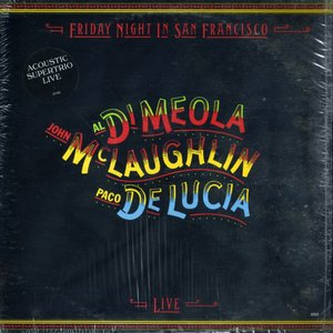 John McLaughlin, Al Di Meola, Paco De Lucía - Friday Night In San Francisco (1981) - LP/FLAC In 24bit/96kHz