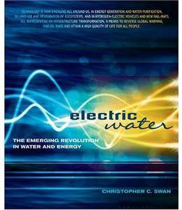 Electric Water: The Emerging Revolution in Water and Energy [Repost]