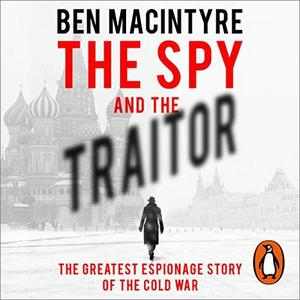 The Spy and the Traitor [Audiobook]