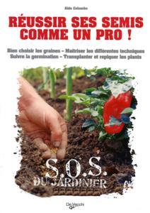 """Aldo Colombo, """"Réussir ses semis comme un pro !"""" (repost)"""