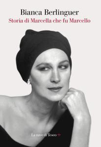 Bianca Berlinguer - Storia di Marcella che fu Marcello