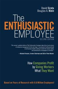 The Enthusiastic Employee: How Companies Profit by Giving Workers What They Want, 2nd edition