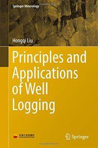 Principles and Applications of Well Logging (Springer Mineralogy)
