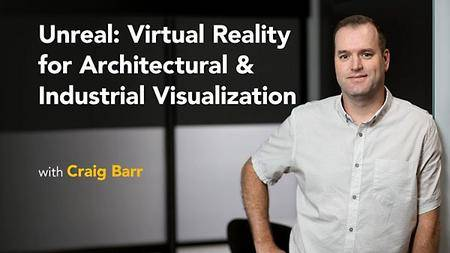 Lynda - Unreal: Virtual Reality for Architectural & Industrial Visualization