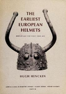 The Earliest European Helmets: Bronze Age and Early Iron Age