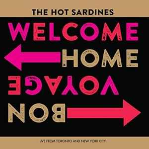 The Hot Sardines - Welcome Home, Bon Voyage - Live (2019)