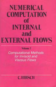 """""""Numerical Computation of Internal and External Flows. Volume 2: Computational Methods for  Viscous Flows"""" by Charles Hirsch"""