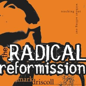 «The Radical Reformission» by Mark Driscoll