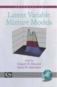 Advances in Latent Variable Mixture Models (repost)