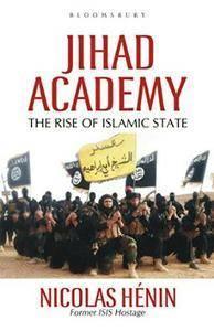 Jihad Academy: The Rise of Islamic State (repost)