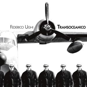 Federico Ughi - Transoceanico (2019)