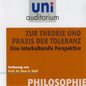 «Uni Auditorium - Philosophie: Zur Theorie und Praxis der Toleranz» by Ram A. Mall