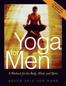 Yoga for Men: A Workout for the Body, Mind, and Spirit (repost)