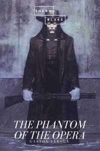 «The Phantom of the Opera» by Gaston Leroux