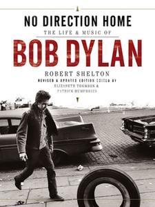 «Bob Dylan: No Direction Home» by Robert Shelton