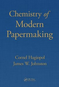 Chemistry of Modern Papermaking (repost)