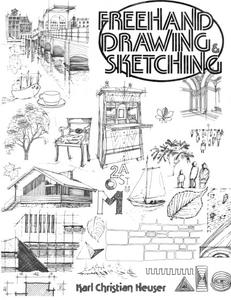 Freehand drawing and sketching: A training and work manual