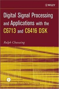 Digital Signal Processing and Applications with the C6713 and C6416 DSK (Repost)