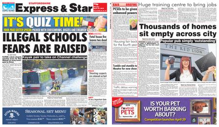 Express and Star Staffordshire Edition – April 22, 2019