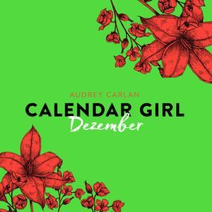 «Calendar Girl: Dezember» by Audrey Carlan