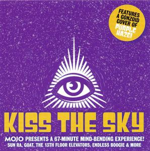 VA - Kiss The Sky (Mojo Presents A 67-Minute Mind-Bending Experience!) (2017)