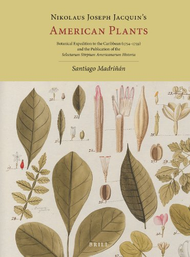 Nikolaus Joseph Jacquin's American Plants: Botanical Expedition to the Caribbean (1754-1759) and the Publication of... (repost)