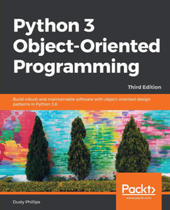 Python 3 Object-Oriented Programming, Third Edition