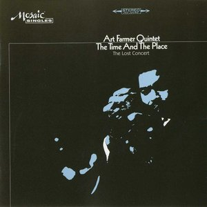 Art Farmer Quintet - The Time And The Place/The Lost Concert (2007) {Mosaic Singles} **[RE-UP]**