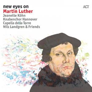 Nils Landgren - New Eyes On Martin Luther (2017) [Official Digital Download]