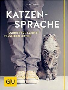 Katzensprache: Schritt für Schritt verstehen lernen (repost)