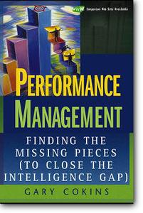 Gary Cokins, «Performance Management : Finding the Missing Pieces»